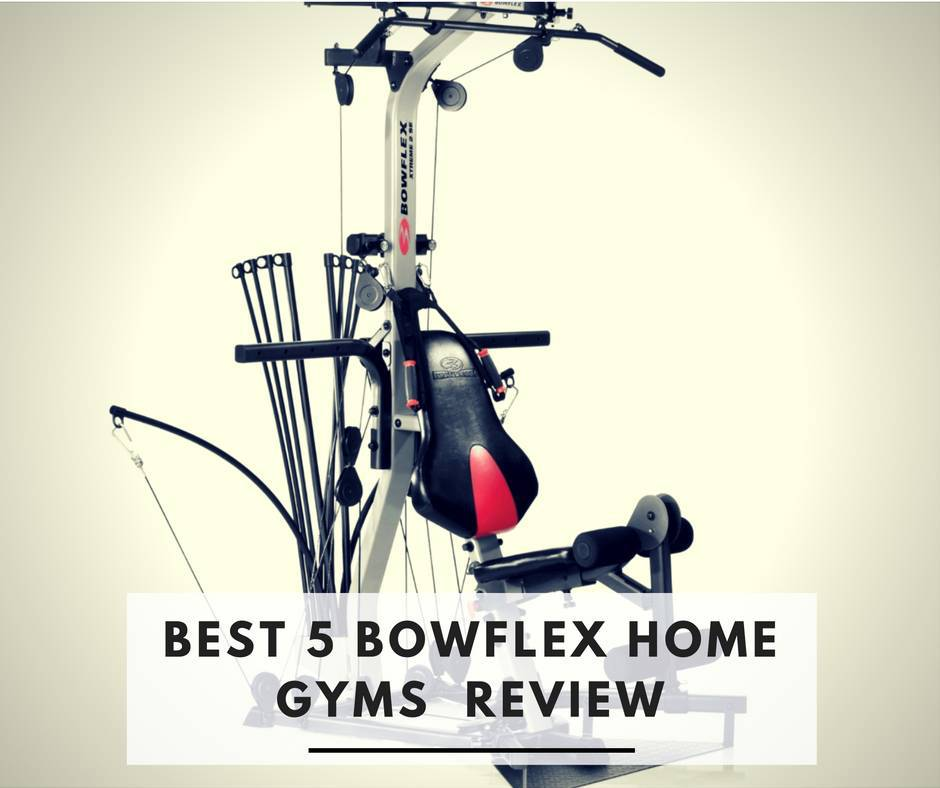 Bowflex Revolution Space Requirements: Best 5 Bowflex Home Gym Reviews & Comparison Of Models