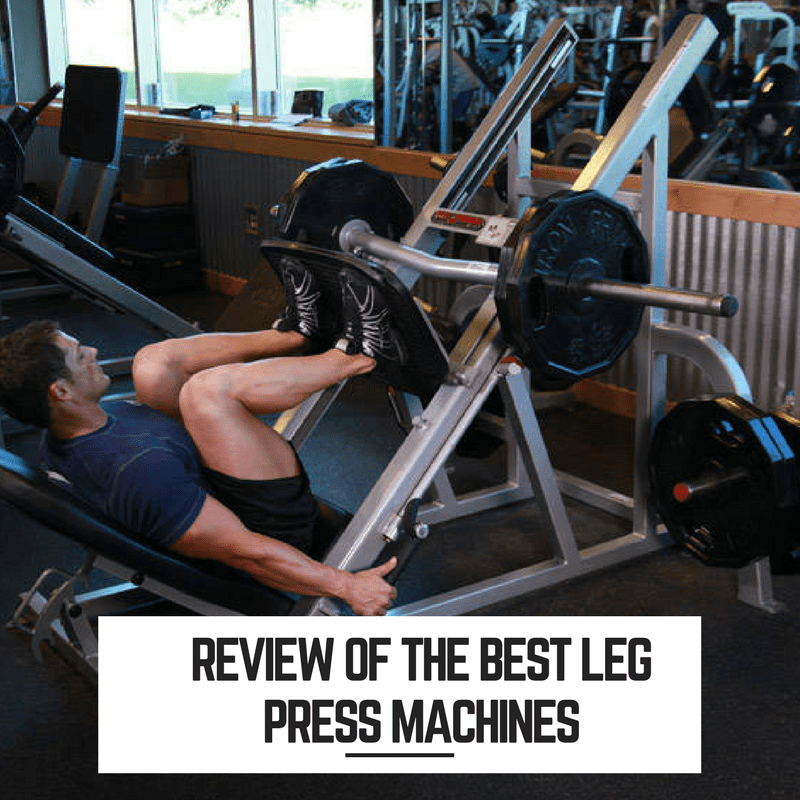 best leg press machine reviews
